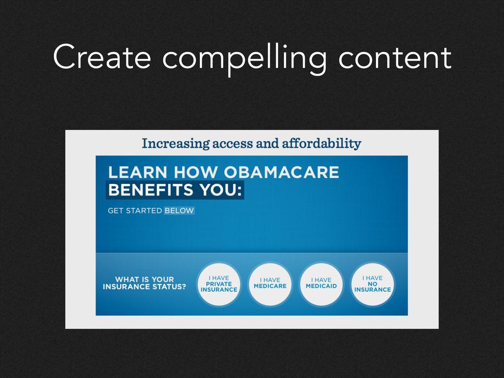 Create compelling content
