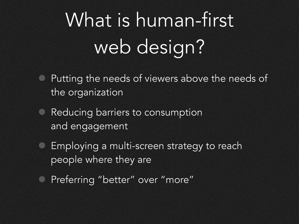 What is human-first web design? • Putting the n...