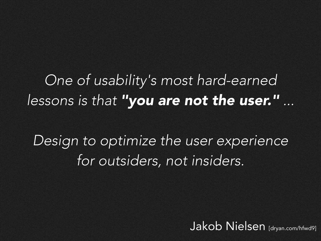 Jakob Nielsen [dryan.com/hfwd9] One of usabilit...