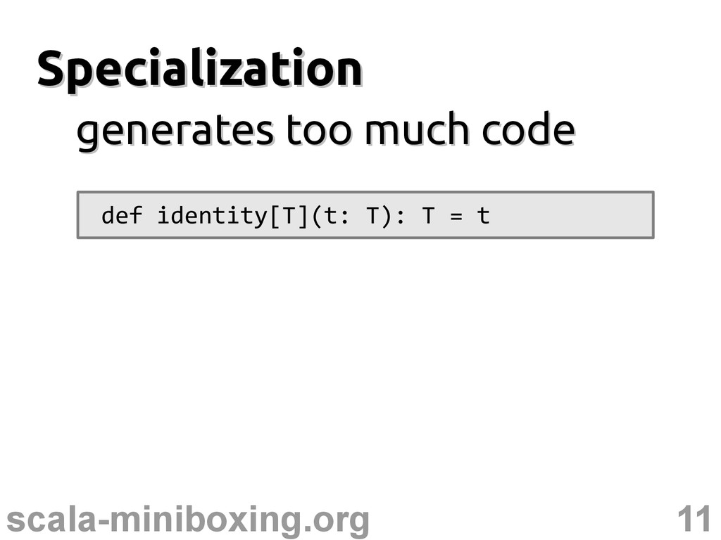 11 scala-miniboxing.org Specialization Speciali...