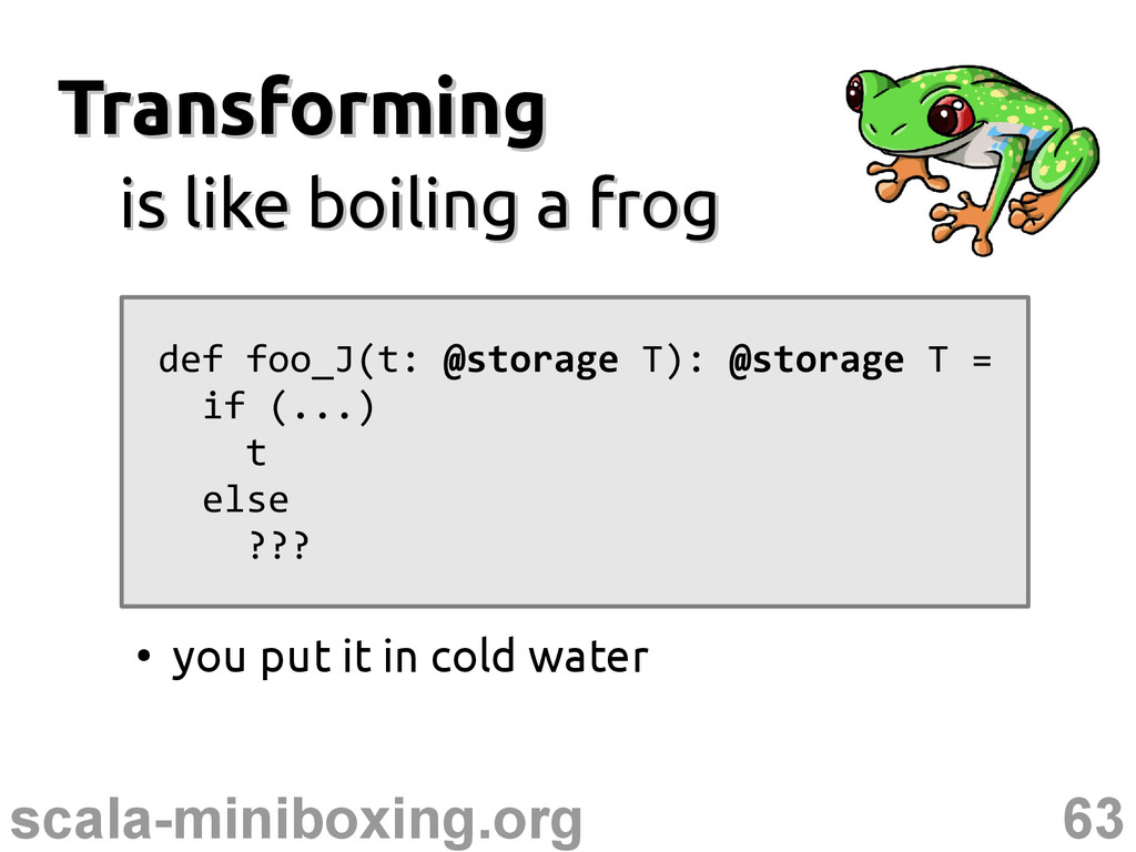 63 scala-miniboxing.org Transforming Transformi...