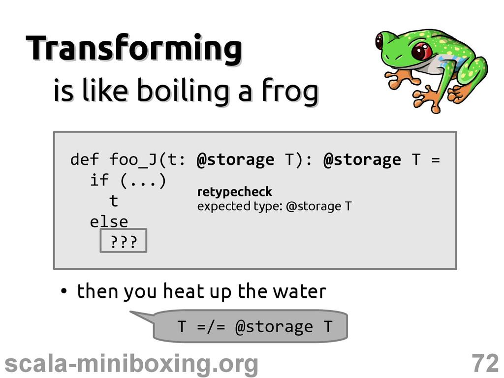 72 scala-miniboxing.org Transforming Transformi...