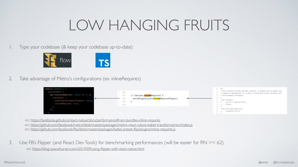 LOW HANGING FRUITS 1. Type your codebase (& kee...