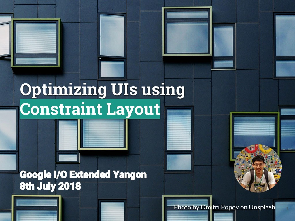 Optimizing UIs using Constraint Layout Google I...