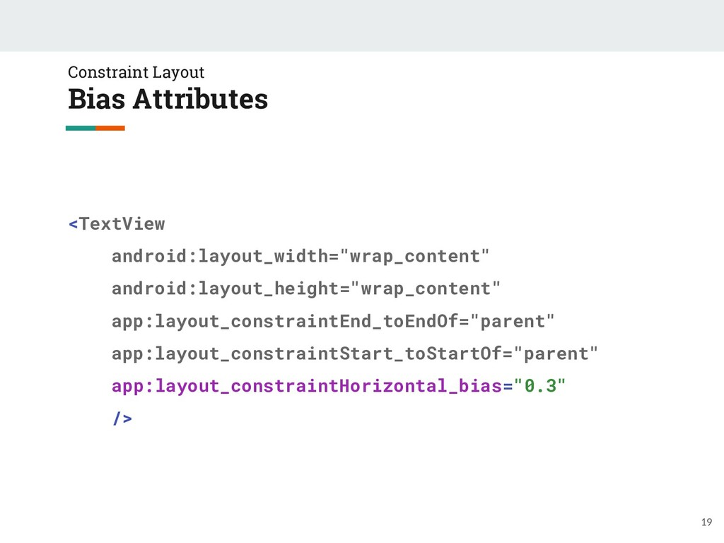 Constraint Layout Bias Attributes 19 <TextView ...