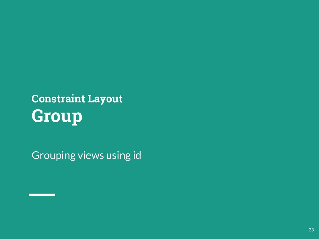 Grouping views using id Constraint Layout Group...