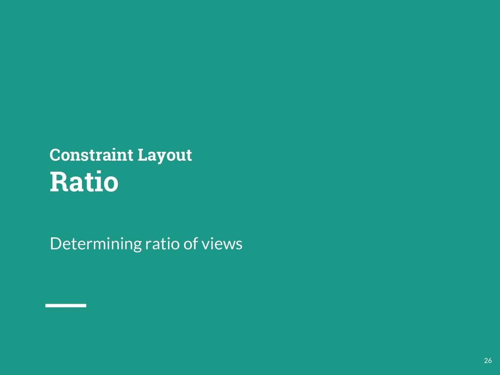 Constraint Layout Ratio Determining ratio of vi...