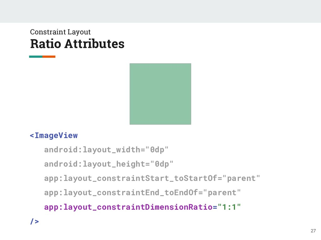 Constraint Layout Ratio Attributes 27 <ImageVie...