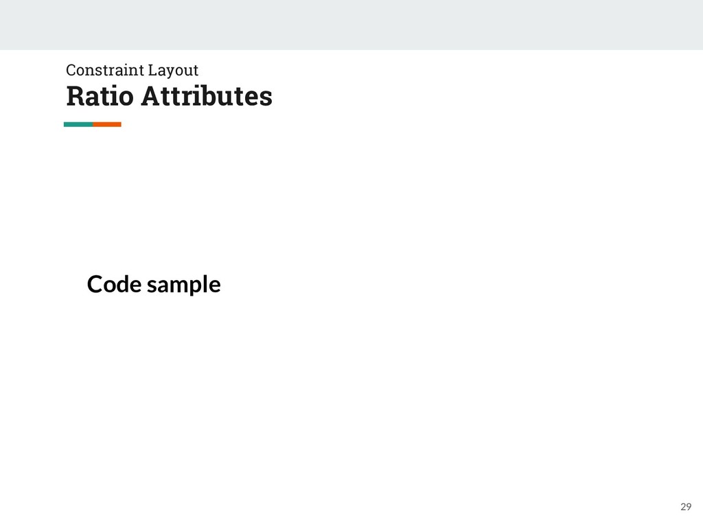 29 Code sample Constraint Layout Ratio Attribut...