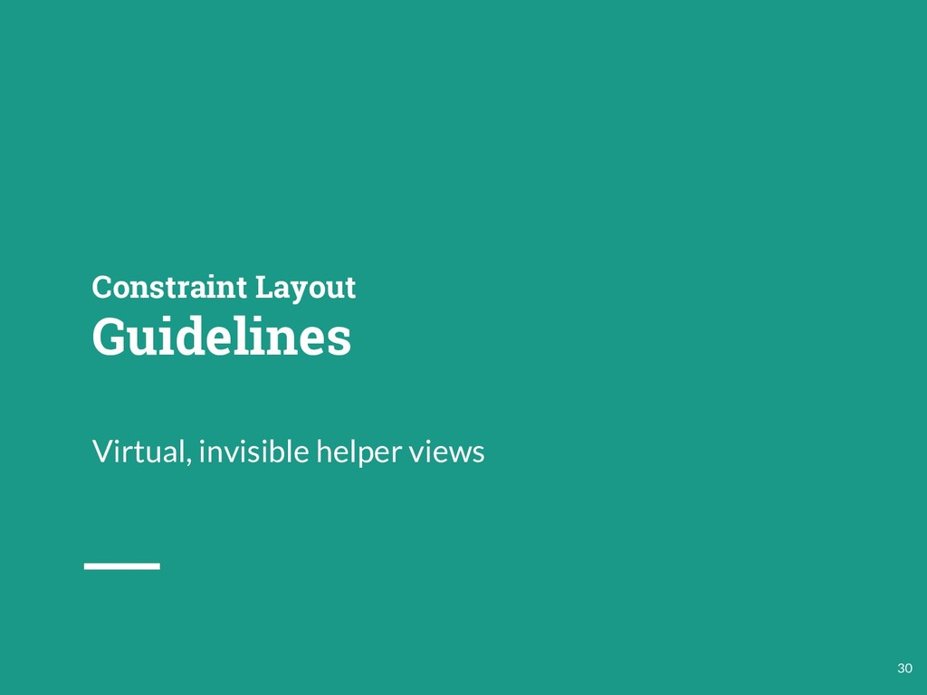 Constraint Layout Guidelines Virtual, invisible...