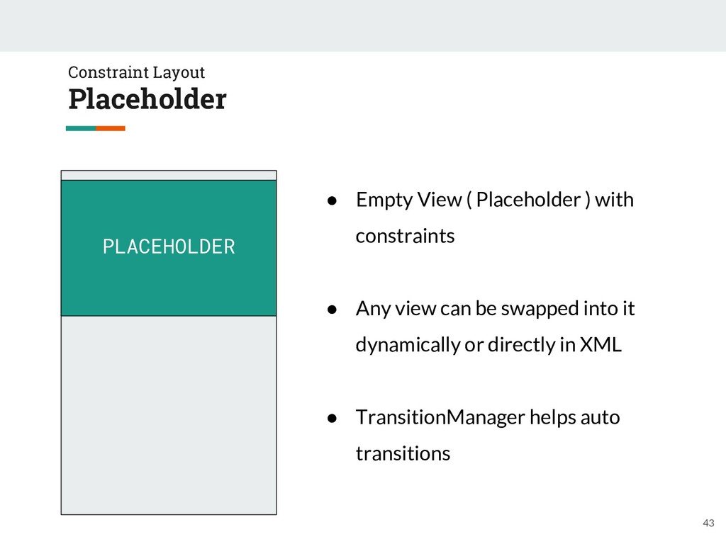 43 Constraint Layout Placeholder PLACEHOLDER ● ...