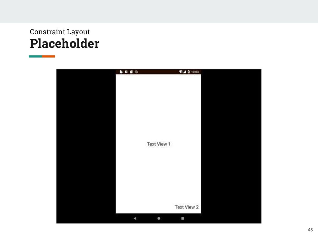 45 Constraint Layout Placeholder