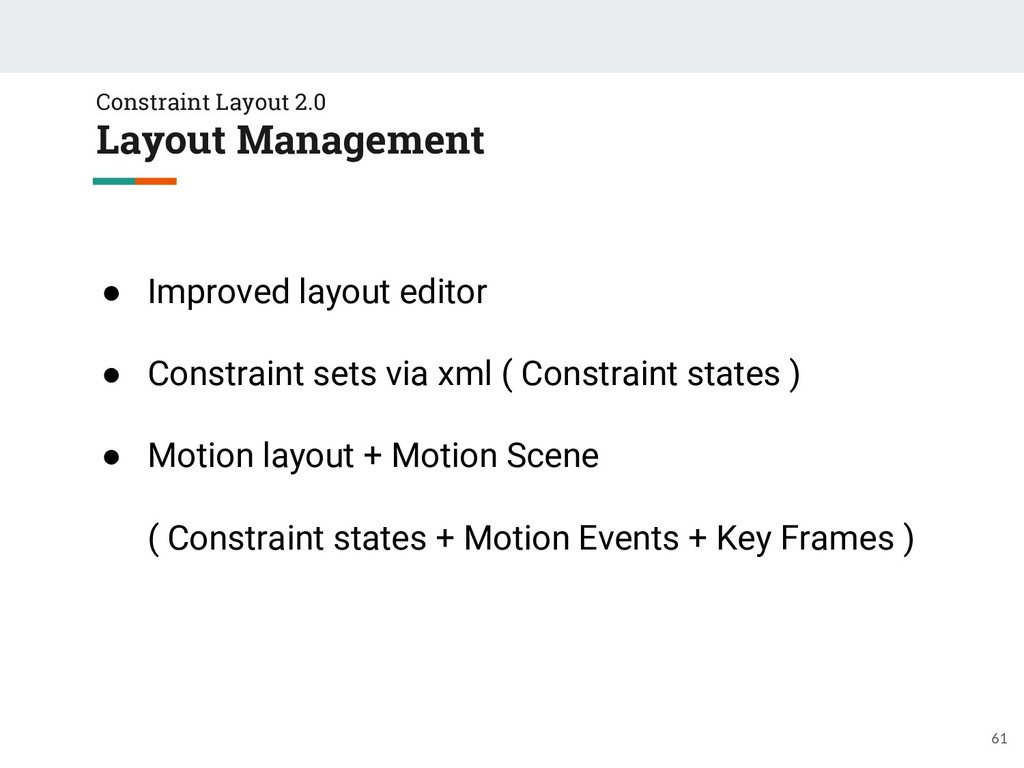 Constraint Layout 2.0 Layout Management 61 ● Im...