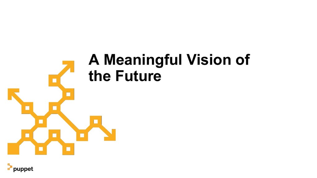 A Meaningful Vision of the Future