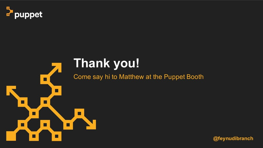 Thank you! Come say hi to Matthew at the Puppet...