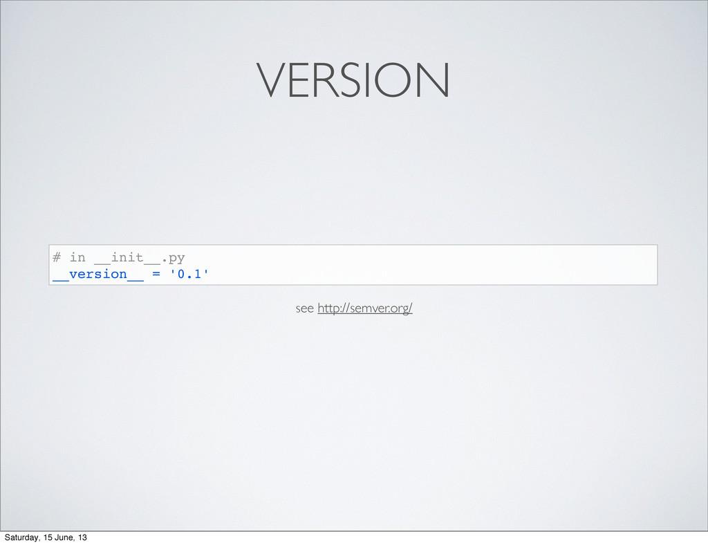 VERSION # in __init__.py __version__ = '0.1' se...