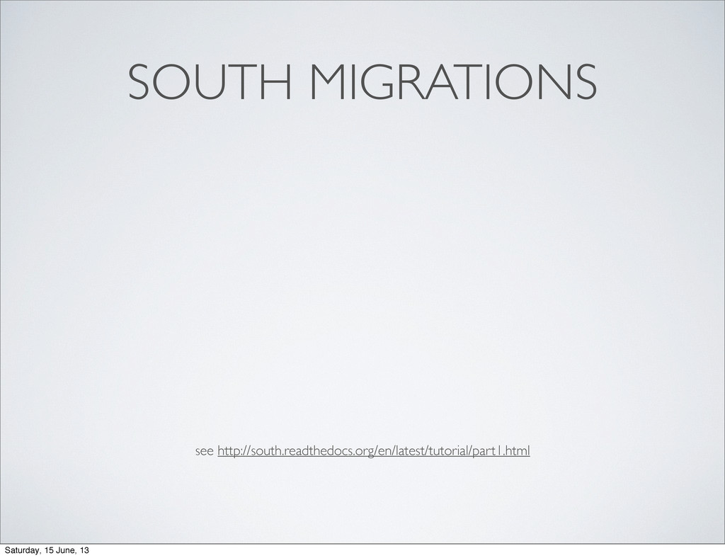 SOUTH MIGRATIONS see http://south.readthedocs.o...