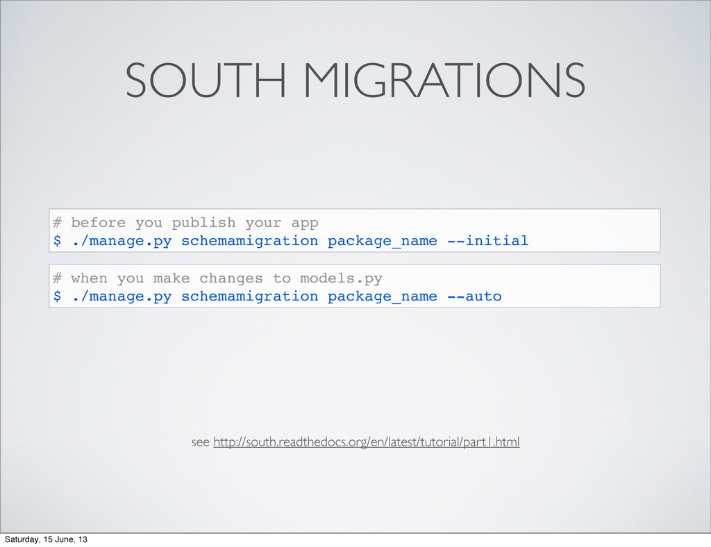 SOUTH MIGRATIONS # before you publish your app ...