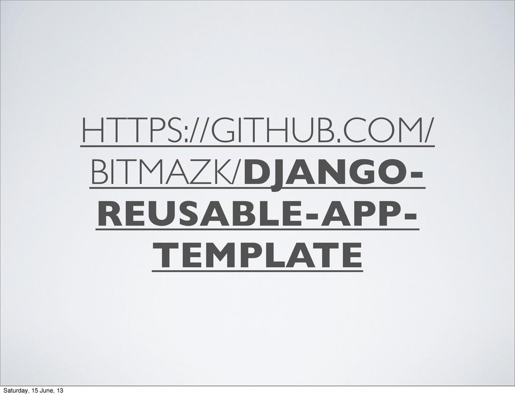 HTTPS://GITHUB.COM/ BITMAZK/DJANGO- REUSABLE-AP...
