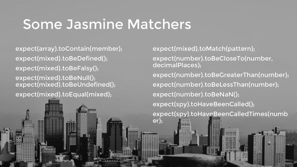 Some Jasmine Matchers expect(array).toContain(m...