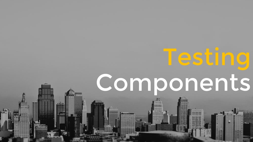 Testing Components