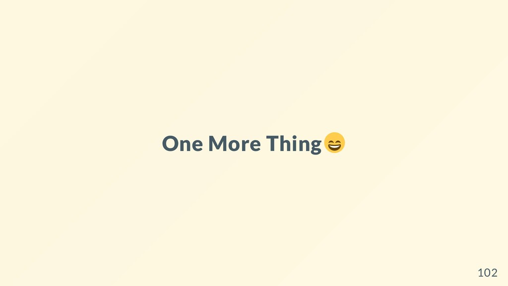 One More Thing 102