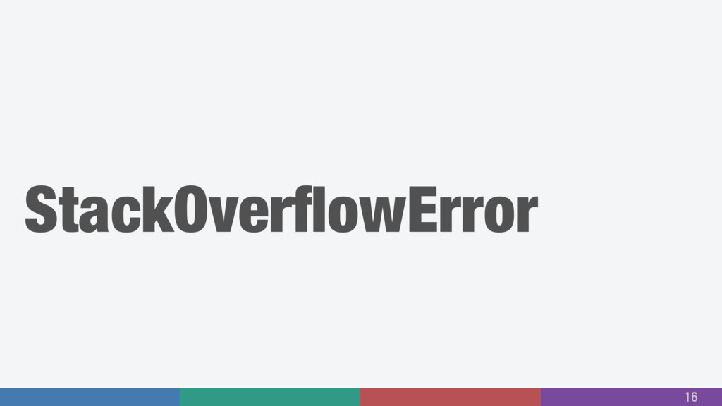 StackOverflowError 16