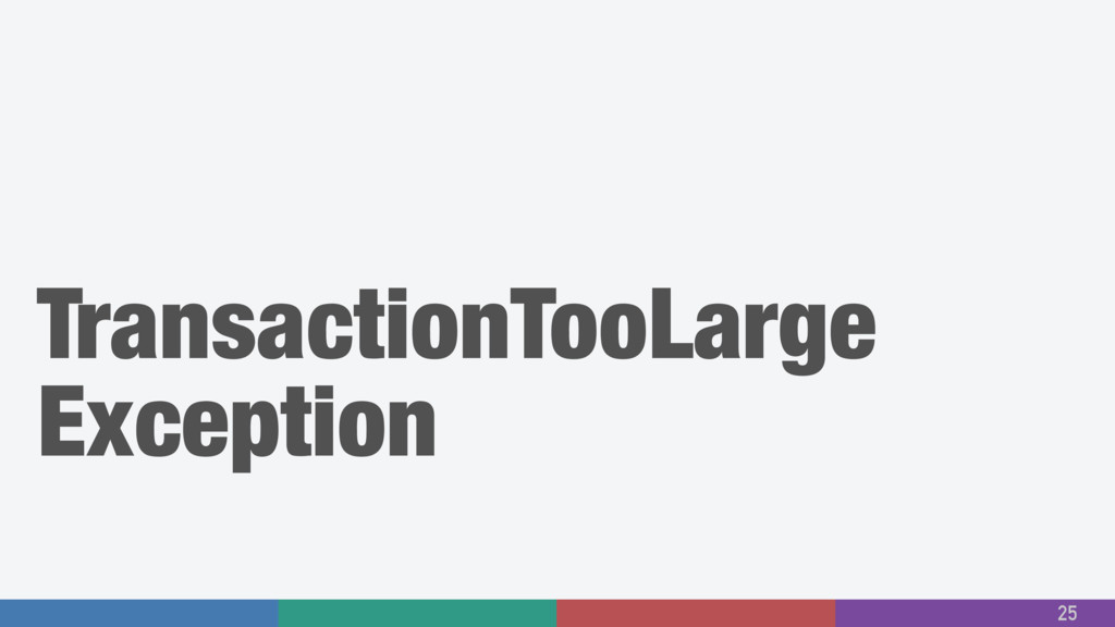TransactionTooLarge