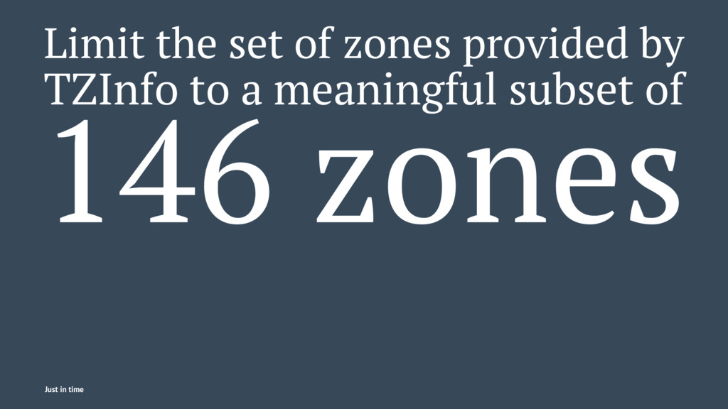 Limit the set of zones provided by TZInfo to a ...