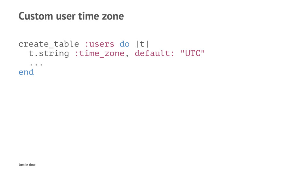 Custom user time zone create_table :users do |t...