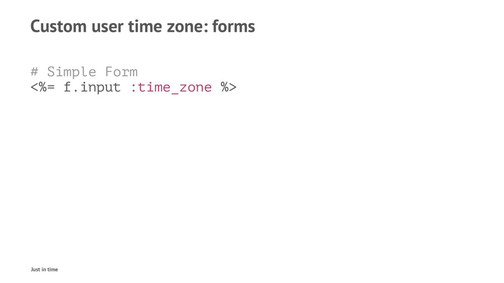 Custom user time zone: forms # Simple Form <%= ...