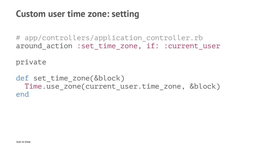 Custom user time zone: setting # app/controller...
