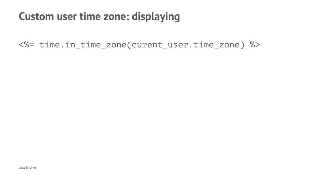 Custom user time zone: displaying <%= time.in_t...
