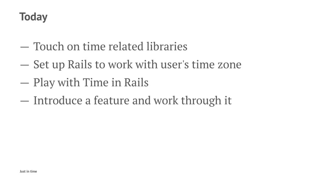 Today — Touch on time related libraries — Set u...