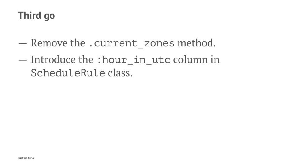Third go — Remove the .current_zones method. — ...