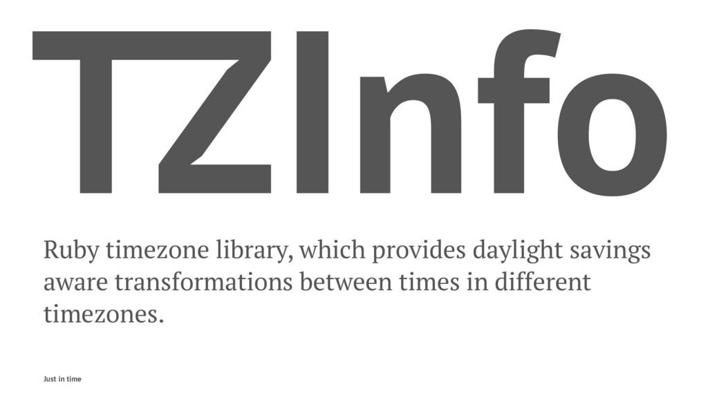 TZInfo Ruby timezone library, which provides da...