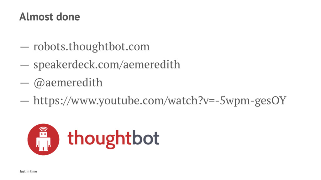 Almost done — robots.thoughtbot.com — speakerde...