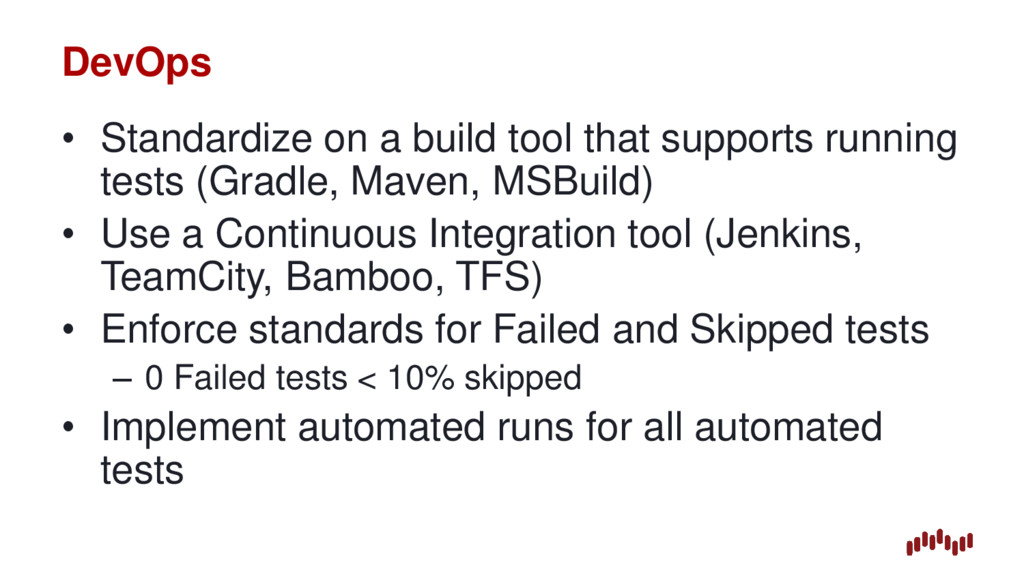 DevOps • Standardize on a build tool that suppo...