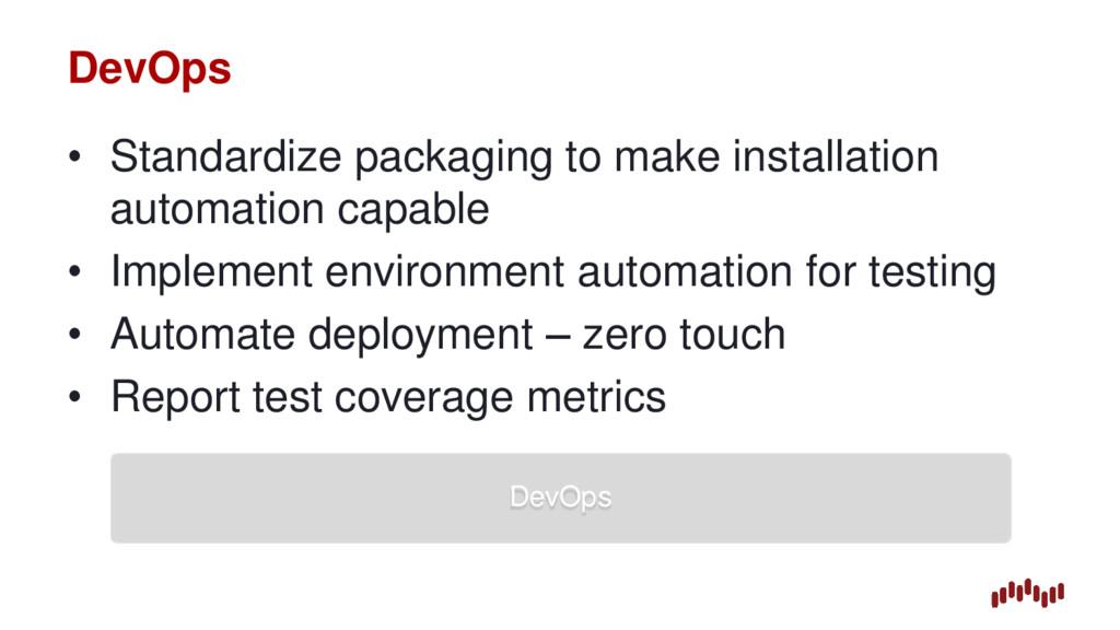 DevOps • Standardize packaging to make installa...