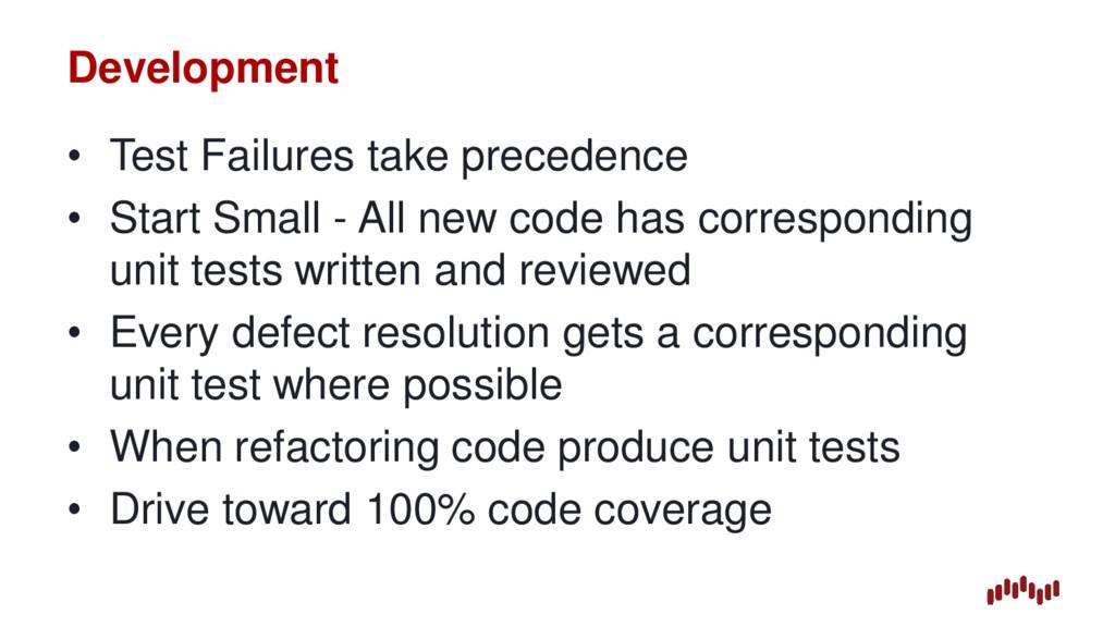 Development • Test Failures take precedence • S...