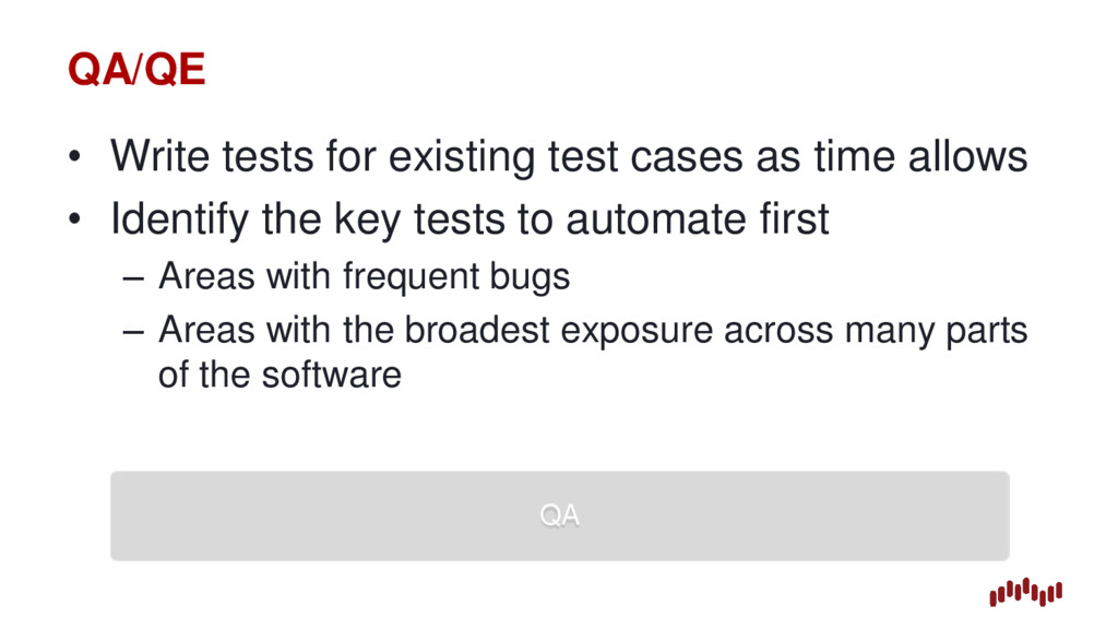 QA/QE • Write tests for existing test cases as ...