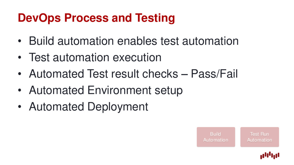 DevOps Process and Testing • Build automation e...