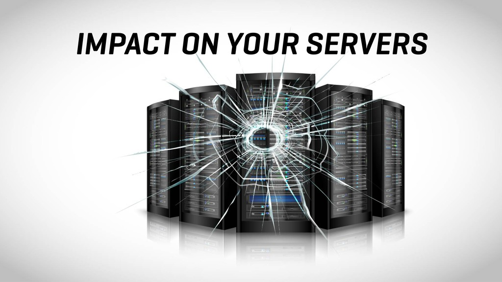 IMPACT ON YOUR SERVERS