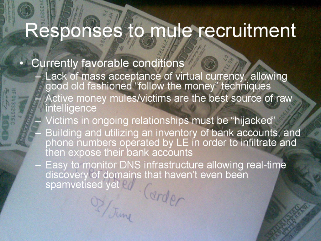 Responses to mule recruitment • Currently favor...