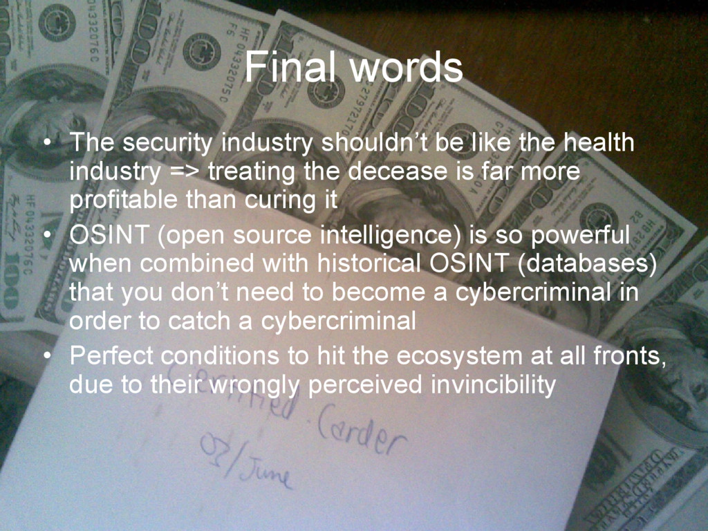 Final words • The security industry shouldn't b...