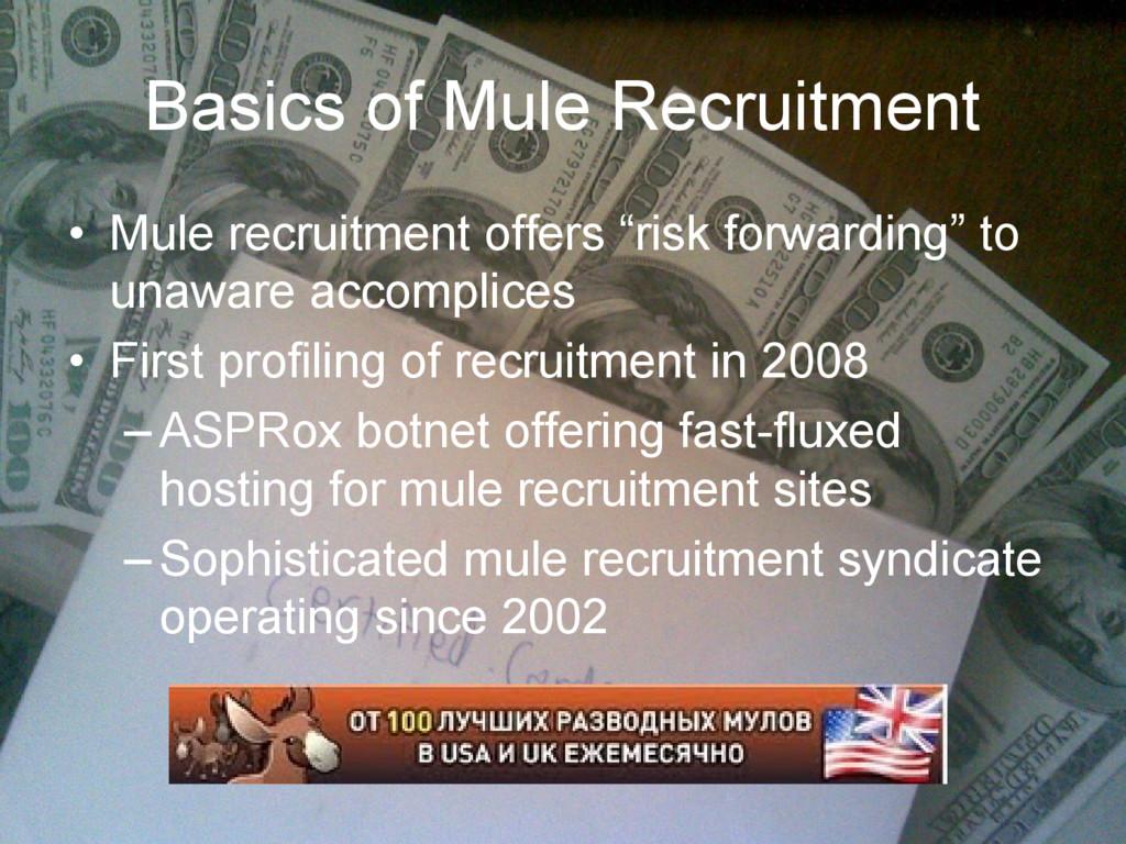Basics of Mule Recruitment • Mule recruitment o...
