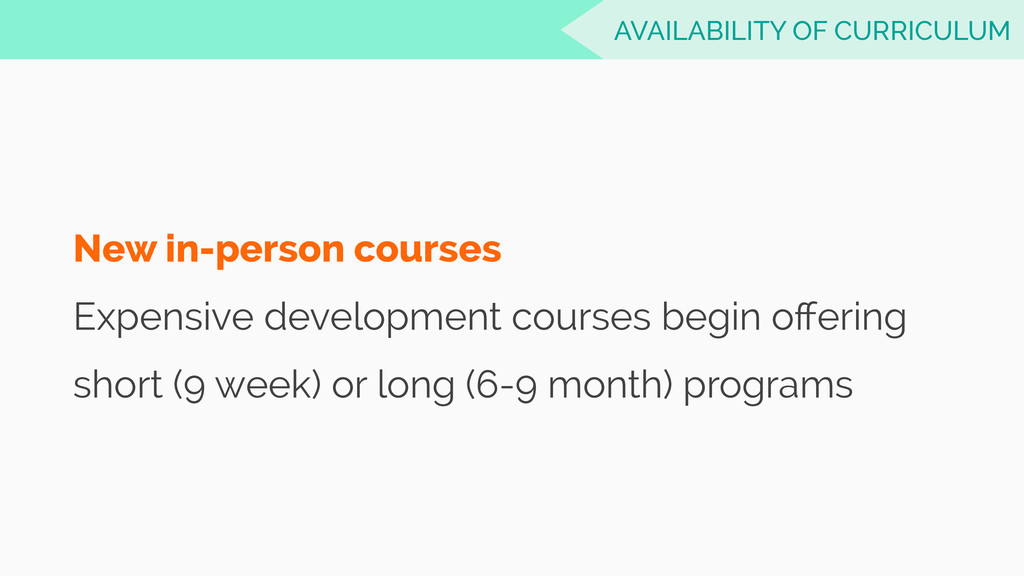 New in-person courses Expensive development cou...
