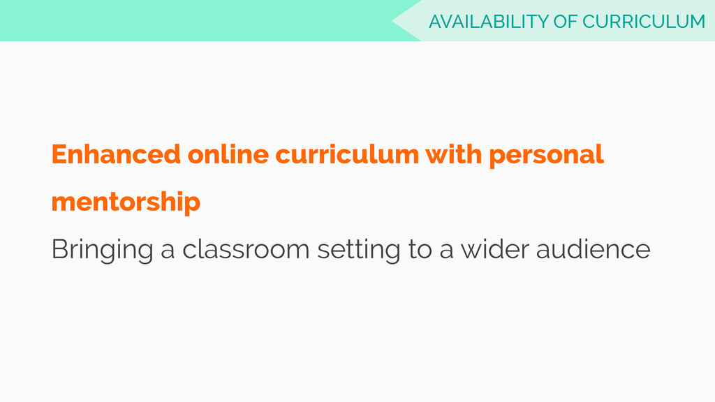 AVAILABILITY OF CURRICULUM Enhanced online curr...