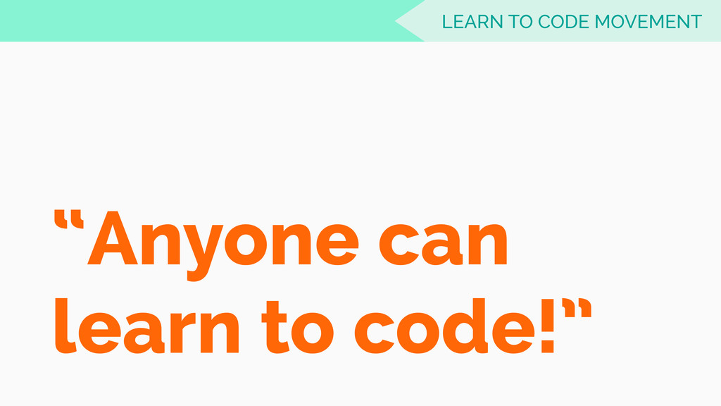 """Anyone can learn to code!"" LEARN TO CODE MOVEM..."