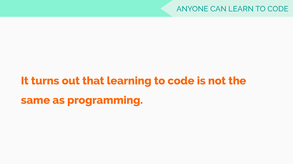 It turns out that learning to code is not the s...